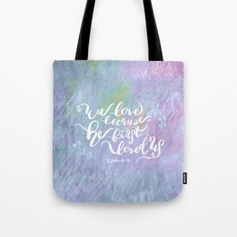 He First Loved Us - 1 John 4:19 Tote Bag