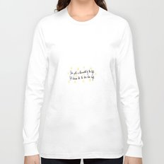 Yet darkness lets the stars shine bright. Long Sleeve T-shirt