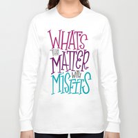 misfits Long Sleeve T-shirts featuring Misfits by Chelsea Herrick