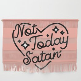 not today satan I Wall Hanging
