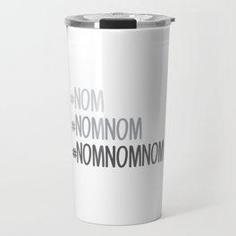 #nomnomnom Travel Mug