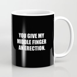 Middle finger funny quote Coffee Mug
