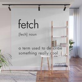 Fetch Definition Wall Mural