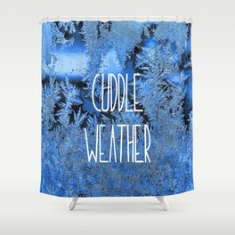 Cuddle Weather Shower Curtain