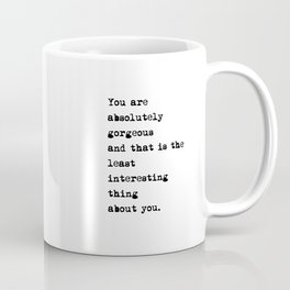 Absolutely Gorgeous Coffee Mug