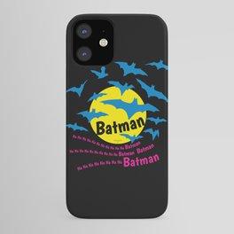 Na Na Na Na ... B A T M A N ! iPhone Case
