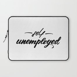 Self unemployed Lettering design Laptop Sleeve
