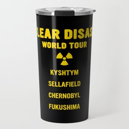 NUCLEAR DISASTER WORLD TOUR Travel Mug