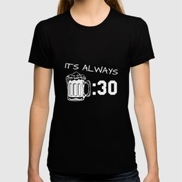 its always 30 dad t-shirts T-shirt