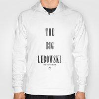 the big lebowski Hoodies featuring The Big Lebowski by MadyGrow