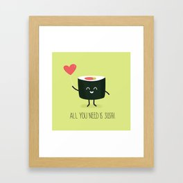 All you need is sushi Framed Art Print
