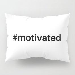 hashtag motivated Pillow Sham