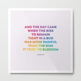 LGBTQ Encouragement Print / Poster (Anais Nin Quote) Metal Print