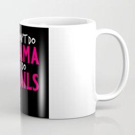 I don't do drama I do nails - Nail Design Coffee Mug