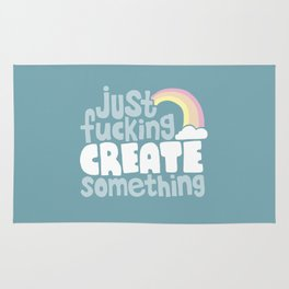 Just Fucking Create Something Rug
