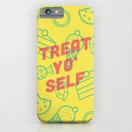 Treat Yo' Self iPhone Case