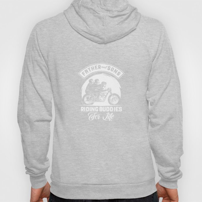 Father And Sons Riding Buddies For Life Biker Hoody