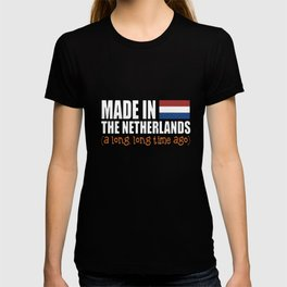 made in the netherlands a long long time ago grandpa t-shirts T-shirt