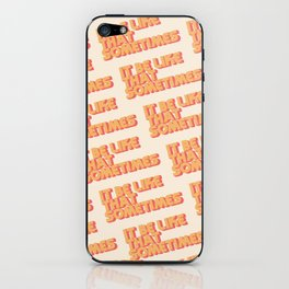 """""""It be like that sometimes"""" iPhone Skin"""