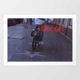 SAY OK Art Print