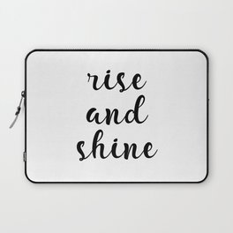 Rise And Shine, Gift Idea, Inspirational Quote, Motivational Quote, Modern Art Laptop Sleeve