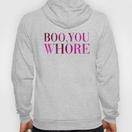 Boo You Whore, Funny Quote Hoody