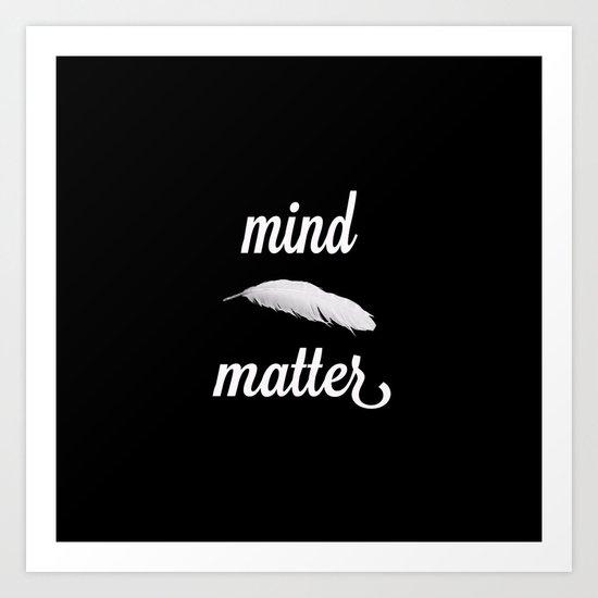 mind > matter Art Print