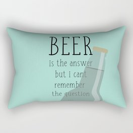Beer is the answer but I can't remember the question Rectangular Pillow