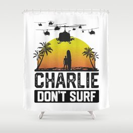Charlie Don't Surf Shower Curtain