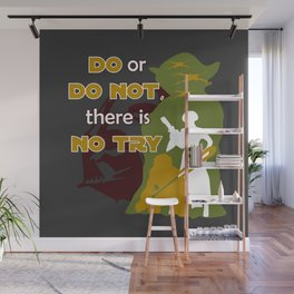 Do or Do Not, There is no Try Wall Mural