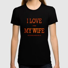 I love my wife and guns T-shirt