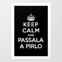 Keep calm and passala a Pirlo Art Print