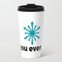 Do you even lift? Travel Mug