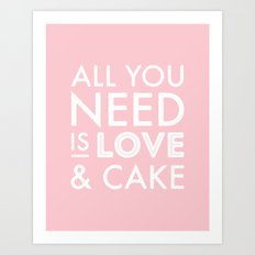 All you need is love & cake Art Print