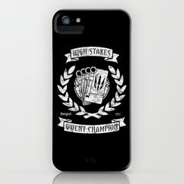 High Stakes Gwent Champion iPhone Case