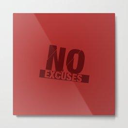 No Excuses - Red Metal Print