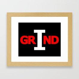 I GRIND Framed Art Print