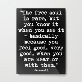 Charles Bukowski Typewriter White Font Quote Free Soul Metal Print