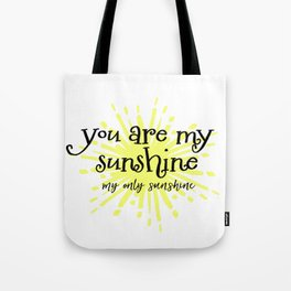 You are my Only Sunshine Tote Bag