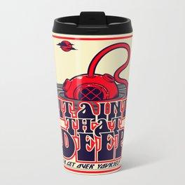 It Ain't That Deep Metal Travel Mug