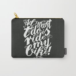Ride my bike! Carry-All Pouch