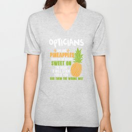 Opticians Are Like Pineapples. Tough On The Outside Sweet On The Inside Unisex V-Neck