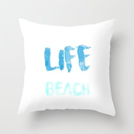 A Simple LIfe Near A Beach Is All I want Throw Pillow