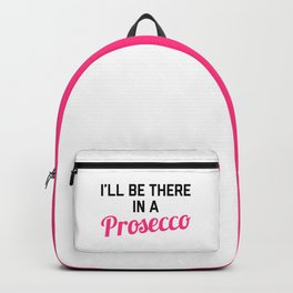 In A Prosecco Funny Quote Backpack