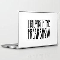 ahs Laptop & iPad Skins featuring I Belong In The Freakshow by ParadiseApparel