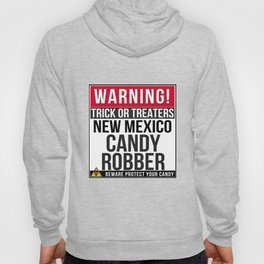 Warning! New Mexico Candy Robber Hoody