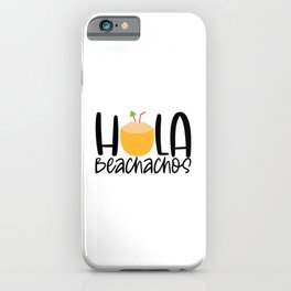 Hola beachachos iPhone Case