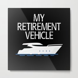 Retirement Vehicle Boat Ship Sailing Metal Print