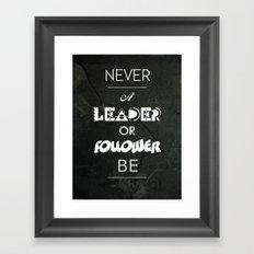NVR A LDR OR FLWR B Framed Art Print
