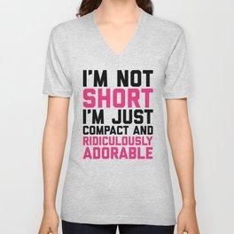 I'm Not Short Funny Quote Unisex V-Neck